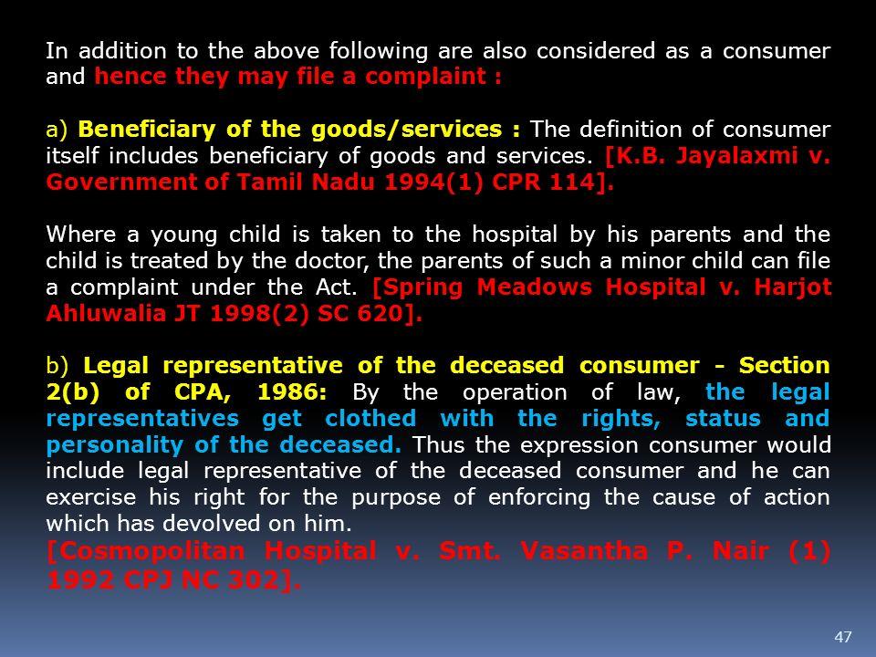 [Cosmopolitan Hospital v. Smt. Vasantha P. Nair (1) 1992 CPJ NC 302].